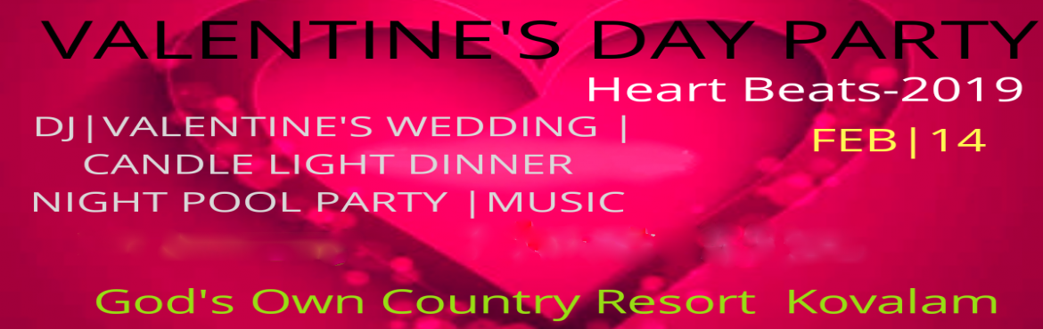 Book Online Tickets for VALENTINES DAY NIGHT PARTY, Trivandrum. VALENTINE'S DAY is just around the corner and here is your chance to make it super special for your loved one!! Make your Valentine's Day one to remember with a VALENTINES WEDDING,LIVE DJ,NIGHT POOL PARTY,MUSIC,RAFFLES or with a romantic