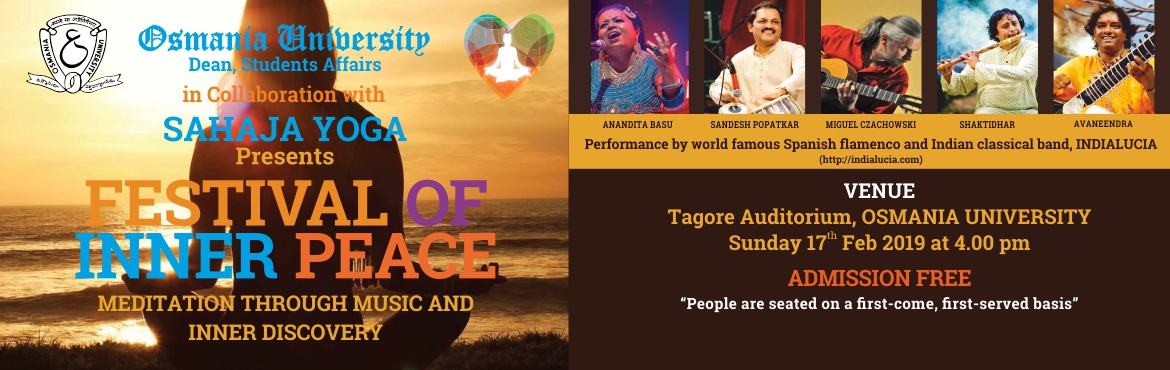"Book Online Tickets for Festival of Inner Peace - Osmania Univer, Hyderabad.    Music is made up of Swaras "" Sa, Re, Ga, Ma, Pa, Dha, Ni"" which corresponds to different frequencies of energy centers (chakras) in a human body. The different ragas resonate with the vibrations of these energy centers to energize"