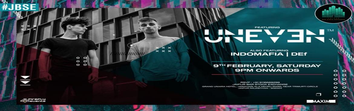 Book Online Tickets for Universal Saturday with Uneven | JBSE | , Jaipur. Jaipur we've heard you and we're going Universal with Italian DJ/Producer Duo - Uneven on 9th February Saturday! The duo are signed to one of the best labels in the world - Panda Funk and have played across the globe, at venues like