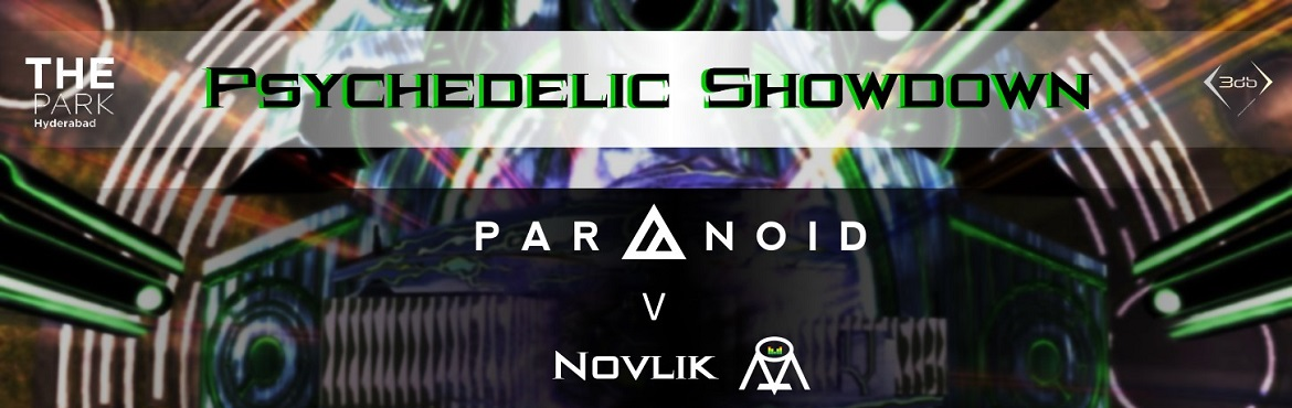 Book Online Tickets for Psychedelic Showdown Paranoid v Novlik, Hyderabad. Adding more creativity to the already rocking Psytrance scenes of Hyderabad, here\'s a punchy battle between two of the city\'s favourite and most popular stars!As the name suggests, this party\'s all set to be oozing with energy as the two DJs go he