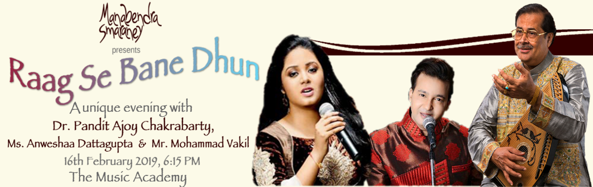 Book Online Tickets for Raag Se Bane Dhun, Chennai. In this 4th edition of the event being organised by Manabendra Smaraney, Playback stars will belt out popular film songs, mostly in Hindi and based upon Raaga(s) which will be followed by a demonstration of the same Raaga(s) in pure classical form, i