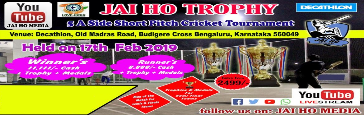 Book Online Tickets for Jai ho trophy, bangalore.