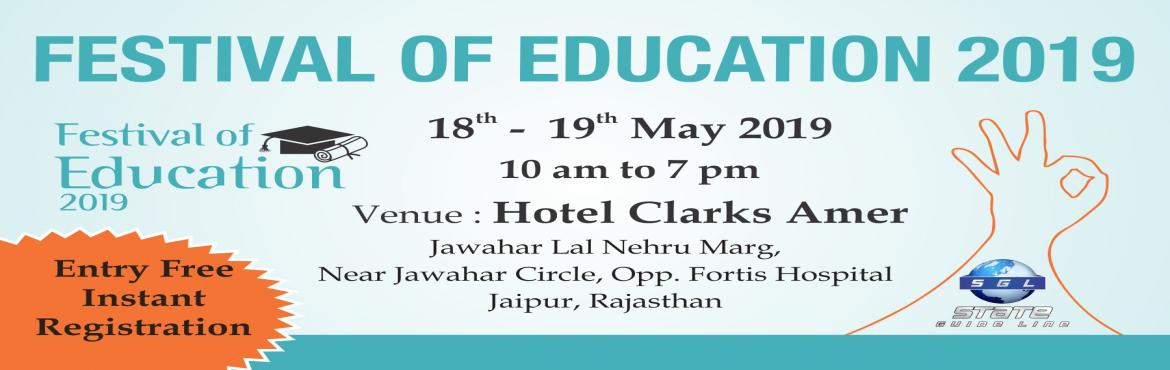 "Book Online Tickets for Festival Of Education 2019, Jaipur.  Greetings from State Guide Lines Info Services, We are organizing ​"" Festival Of Education 2019"" for our beloved citizens of India in Jaipur, This fair is scheduled on 18t​h to 19t​h May 2019 at Hotel Clark Amer, Jaipur.&"