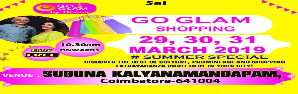 Book Online Tickets for go glam shopping exhibition, Coimbatore.  Numeruno hi fashion and life style exhibition in Coimbatore on March 29/30/31, 2019 at SUGUNA [AC]