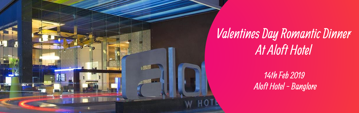 Book Online Tickets for Valentines Day Romantic Dinner At Aloft , Bengaluru. Experience an exquisite poolside candlelight dinner at one of the top 5 star hotels in the city. Adding to this unique experience, the table is romantically decorated with rose petals and candles. The exhilarating ambience makes this the perfect plac