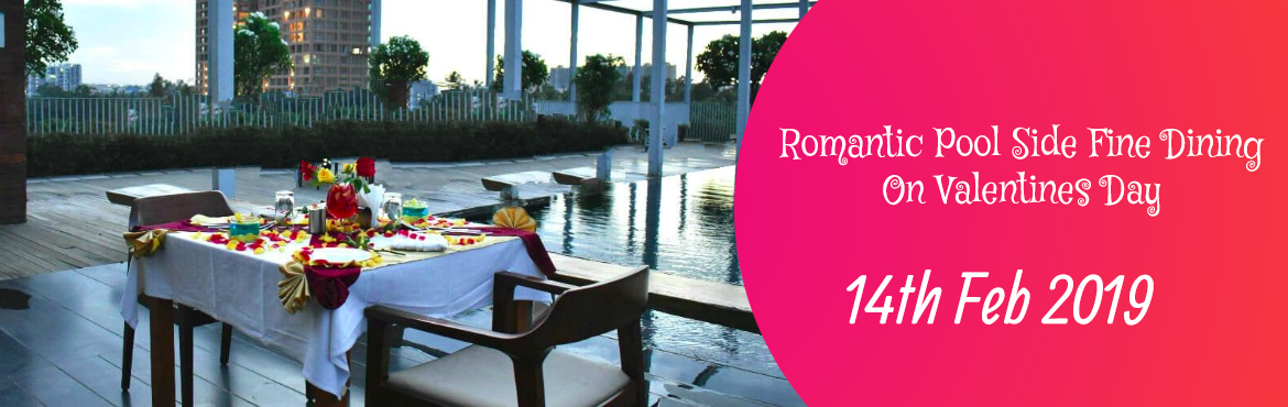 Book Online Tickets for Romantic Pool Side Fine Dining On Valent, Bengaluru. Inclusions   Price includes dinner for a couple (2 people). Table Decoration: Rose petals and candles Drinks:  2 Mocktails Food: 5-course menu – Indian | Continental | Asian (Veg/Non-Veg). A dedicated person is allocated to serve you