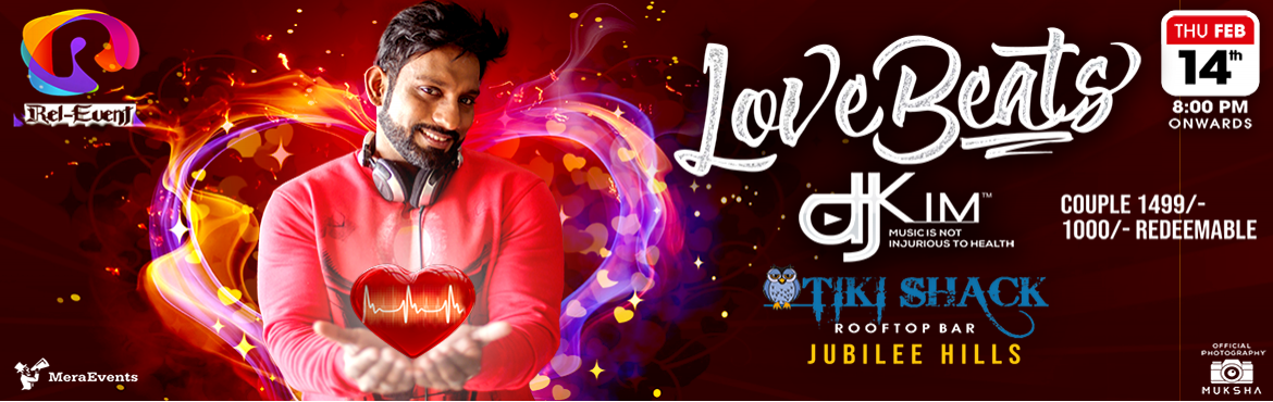 Book Online Tickets for Love Beats at Tiki Shack , Hyderabad. Rel- event presents \