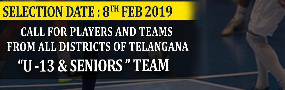 Book Online Tickets for Telangana Futsal Selections Under  13 an, Hyderabad. Telangana Futsal State Selections organized by Telangana State Futsal Association (Supported by Govt. of Telangana & Telangana Olympic Association) , a non profit organization established to promote and develop FUTSAL in Telangana State. Th