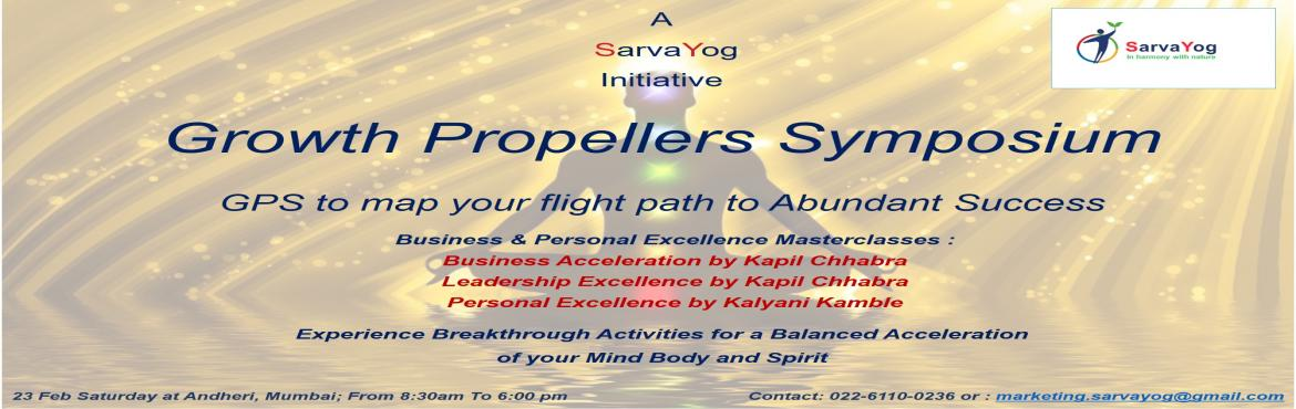 Book Online Tickets for Growth Propellers Symposium, Mumbai.