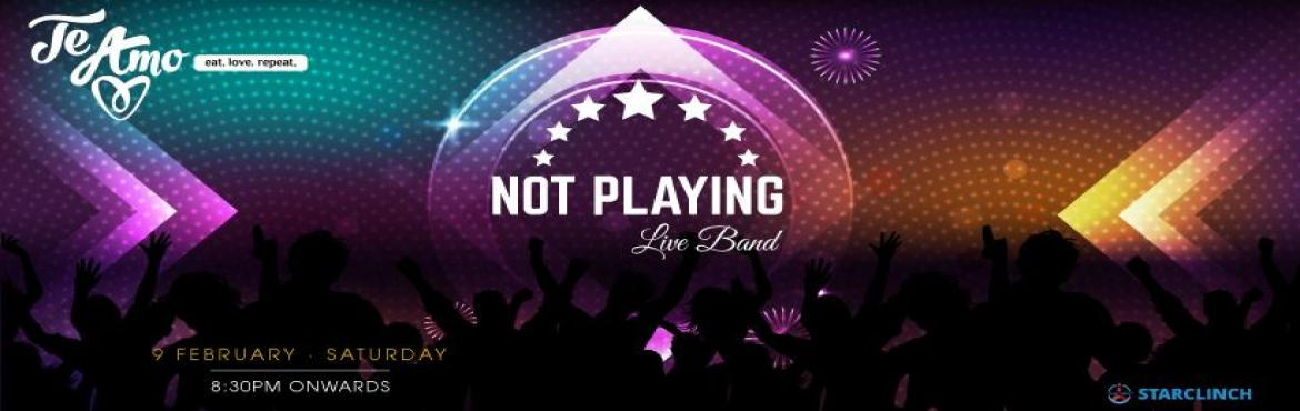 Book Online Tickets for Not Playing - Performing LIVE At Te Amo , New Delhi. Not Playing Band is performing Live at \'Te Amo\' on 9th Feb at 8:30 pm onwards.  Not Playing is alive Sufi band from, New Delhi. Not Playing is a vibrant and fun music band known for their exceptionally trained and skilled musicians who pu