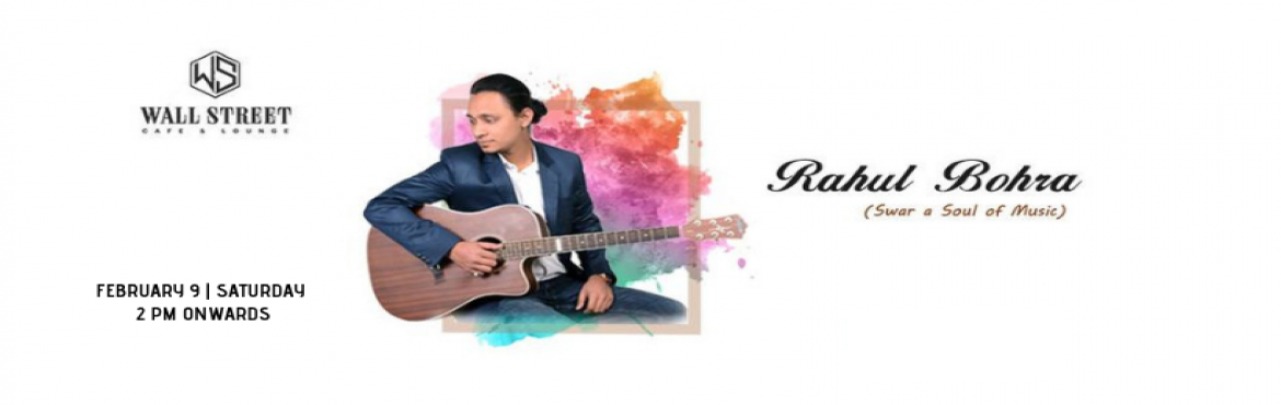 "Book Online Tickets for Rahul Bohra - Performing LIVE at Wall St, New Delhi. ""Music produces a kind of pleasure which human nature cannot do without."" If you\'re a Bollywood song lover then you should come to enjoy a soul of Bollywood songs with the unplugged volume of sound with Swar a Soul of Music at Wallstreet"