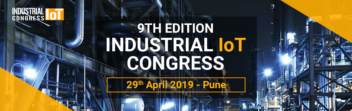 Book Online Tickets for Industrial IoT (9th Edition), Pune. The Industrial Internet of Things (IIoT) is driving the 9th wave of the industrial revolution. It is dramatically altering manufacturing, energy, transportation, cities, medical, and other industrial sectors. After hosting eight successful editions o