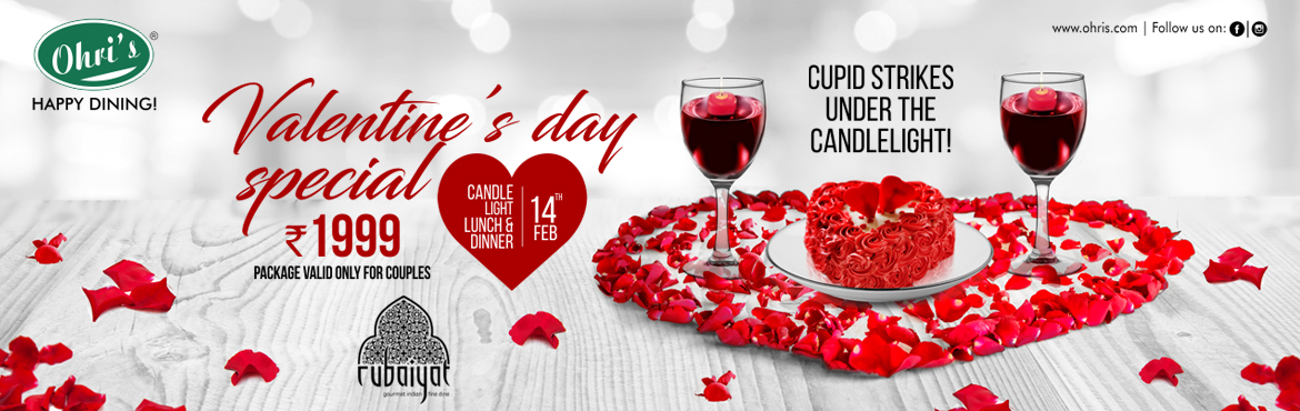 Book Online Tickets for Valentines day Party @ Ohris Rubaiyat, Hyderabad. Candles and Wine the Enduring romantic duo and Cupid strikes under the candle light. Enjoy this valentine's day with your loved One at Ohri's restaurant with the Valentine's day Package comprising of 4 course dinner/Lunch with Mockt
