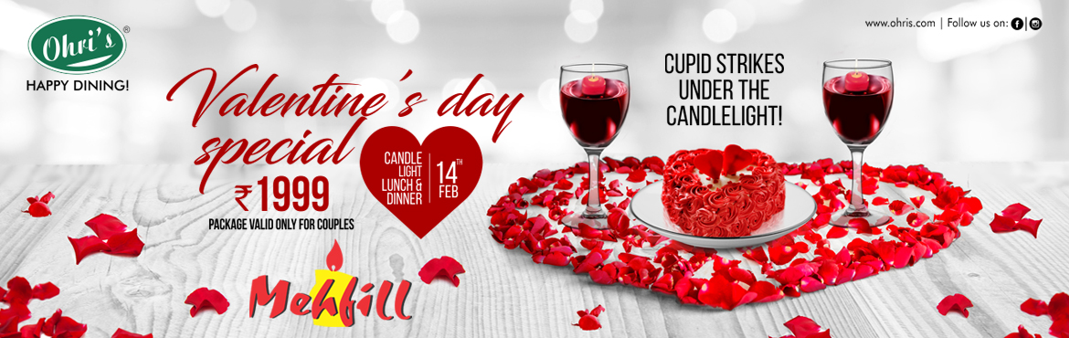Book Online Tickets for Valentines day Party @ Ohris Mehfill, Secunderab. Candles and Wine the Enduring romantic duo and Cupid strikes under the candle light. Enjoy this valentine's day with your loved One at Ohri's restaurant with the Valentine's day Package comprising of 4 course dinner/Lunch with Mockt