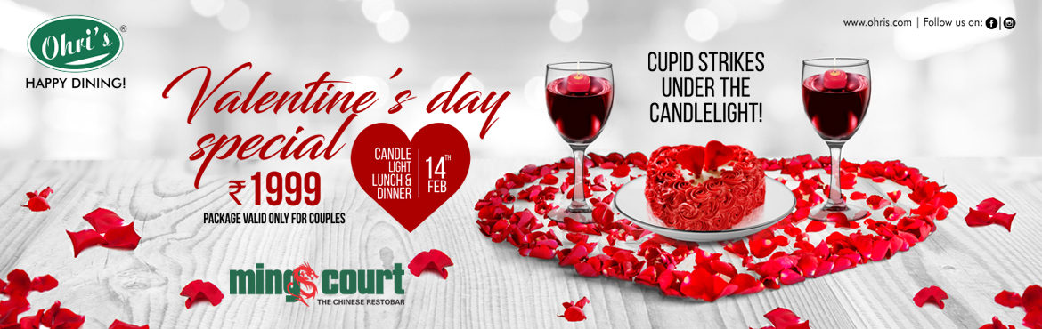 Book Online Tickets for Valentines day Party @ Ohris Mings Court, Hyderabad. Candles and Wine the Enduring romantic duo and Cupid strikes under the candle light. Enjoy this valentine's day with your loved One at Ohri's restaurant with the Valentine's day Package comprising of 4 course dinner/Lunch with Mockt