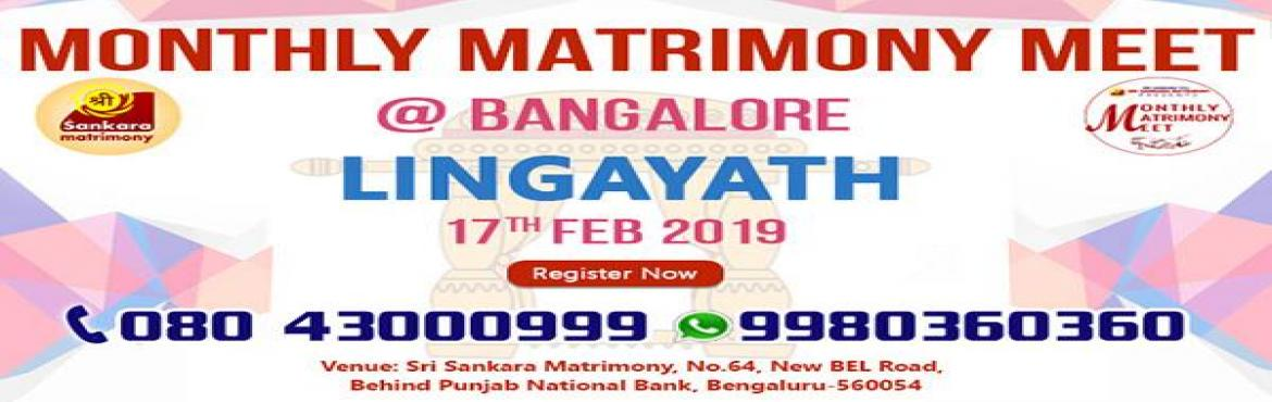 Book Online Tickets for Lingayath Matrimony Meet at Bengaluru On, Bengaluru.  Sri Sankara Matrimony Organizing a Monthly Matrimony Meet at Bengaluru, exclusively for Lingayath Community. Great opportunity to meet and marry a Lingayath Girl or a Lingayath Boy of your choice.The event will be held at Venue: Sri Sankara Mat