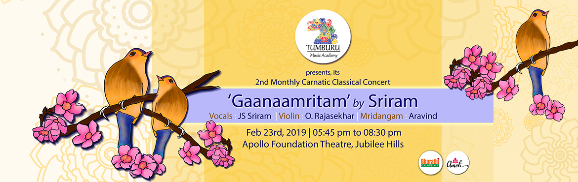 Book Online Tickets for Gaanaamritam - by Sriram - 2nd Monthly C, Hyderabad. Gaanaamritam - by Sriram - is the 2nd of the monthly Carnatic Classical Music Concerts organized by Tumburu Music Academy. Jonnalagadda Satya Sriram, is an exponent of Carnatic Music being trained in the laya-oriented music tradition of illustrious m