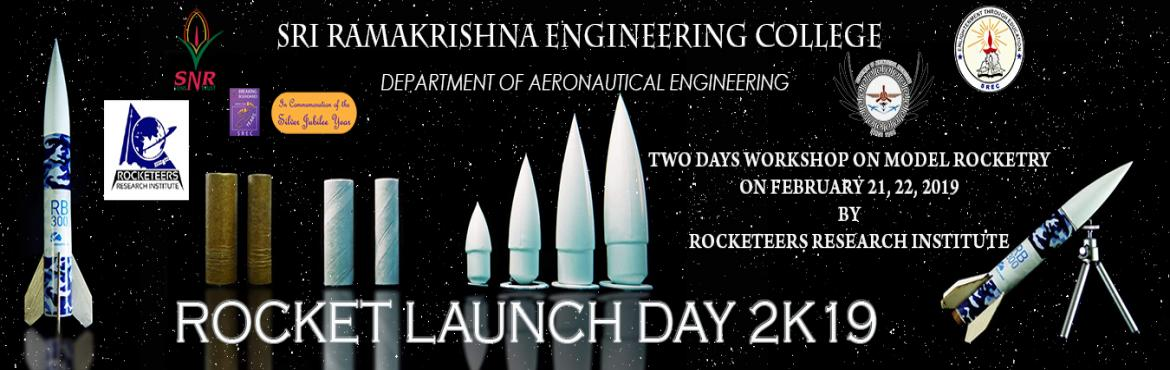 Book Online Tickets for Rocket Launch Day 2k19, Coimbatore. The Department of Aeronautical Engineering, SREC and Rocketeers Research Institute, Bangalore are organizing a Two-Day Model Rocketry Workshop - \