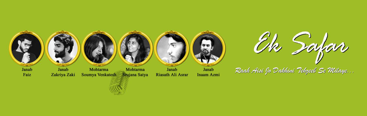 Book Online Tickets for EK SAFAR - RAAH AISI JO DAKHINI TEHZEEB , Hyderabad. On this evening, you will experience a different vibe in the ancient atmosphere of traditional Mushaira. 3Mark Services is celebrating the art of Urdu poetry with young shayars of Hyderabad. You will remember our culture throughout this poetical atmo