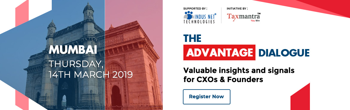 Book Online Tickets for The Advantage Dialogue - TAD 2019 Mumbai, Mumbai. TheAdvantage Dialogue2019 is a3 city tour by Taxmantra Global.Taxmantra Global is a global taxation and law firm serving leading tech companies, established and emerging businesses.The Advantage Dialogue 2018 at Bangalore was