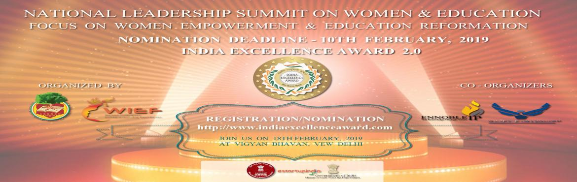 Book Online Tickets for National Leadership Summit on Women and , New Delhi. NATIONAL LEADERSHIP SUMMIT ON WOMEN & EDUCATION FOCUS ON WOMEN EMPOWERMENT & EDUCATION REFORMATIONNOMINATION DEADLINE - 10TH FEBRUARY, 2019REGISTRATION/NOMINATION http://www.indiaexcellenceaward.comJOIN US ON 18TH FEBRUARY, 2019 AT VIGYAN BHA