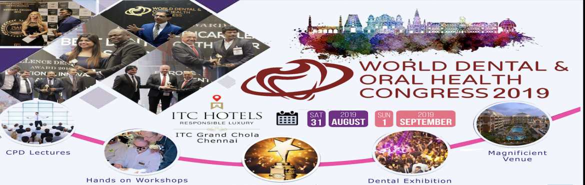 Book Online Tickets for World Dental and Oral Health Congress 20, Chennai. ATTENTION Dentists & Dental Professionals!!! For more details, Visit www.worlddentalcongress.net AVAIL       Welcome to the 4th World Dental and Oral Health Congress 2019 organised by Graviton International in association with Worl