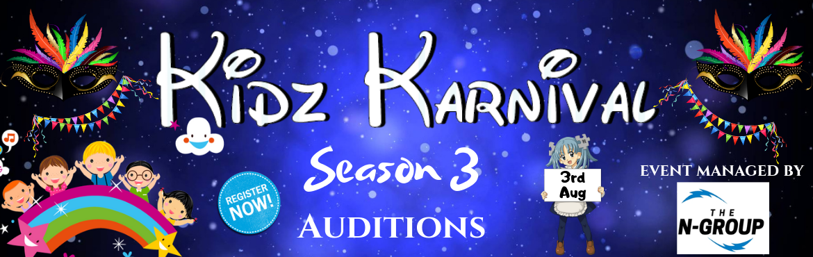 Book Online Tickets for Kidz Karnival - Season 3, Hyderabad. Upon successful completion of \'Kidz Karnival 2018 - Season 1 & Season 2\' The N Group came up with a strong intention to host the forthcoming event \'Kidz Karnival 2019 - Season 3\' which is a fun-filled competition to have kids from different s