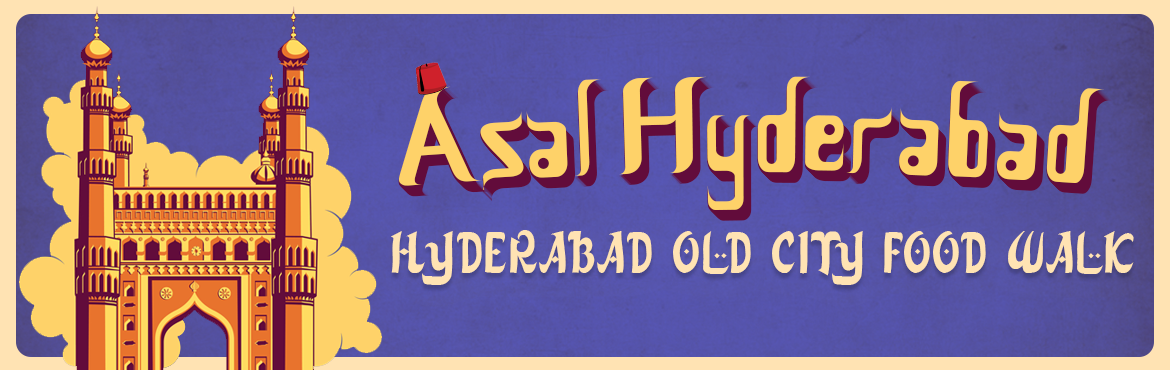 Book Online Tickets for Asal Hyderabad - Old City Food Walk, Hyderabad. Experience the sights, aromas & flavors of Hyderabad's culture & Cuisine! Hyderabad – the city of the Nawab is known not just for its distinctive culture but is also renowned for its native cuisine called the Deccani Cuisine. Expl