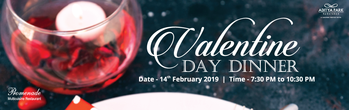 Book Online Tickets for Valentines Day Dinner at Aditya Park, Hyderabad. Situated within the Aditya Park Hotel, The Promenade is an upscale restaurant that serves a variety of cuisines including North Indian, Andhra-style and Chinese. The restaurant\'s staff employs stringent norms to ensure that food that is prepared is