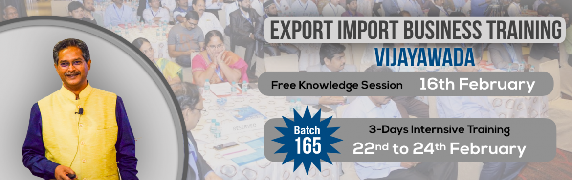Book Online Tickets for Knowledge Session on Export-Import Busin, Vijayawada. Export-Import Business training is conceived to help startups, individuals who wish to start Export-Import and who wish to develop the practical skills and knowledge required to establish and build business linkages with International Buyers/Agents.