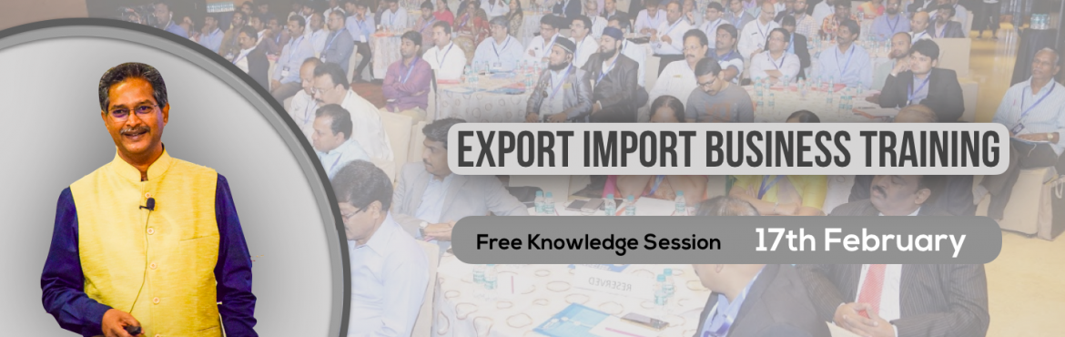 Book Online Tickets for Rajahmundry: Knowledge Session on Export, Rajahmundr. Export-Import Business training is conceived to help startups, individuals who wish to start Export-Import and who wish to develop the practical skills and knowledge required to establish and build business linkages with International Buyers/Agents.