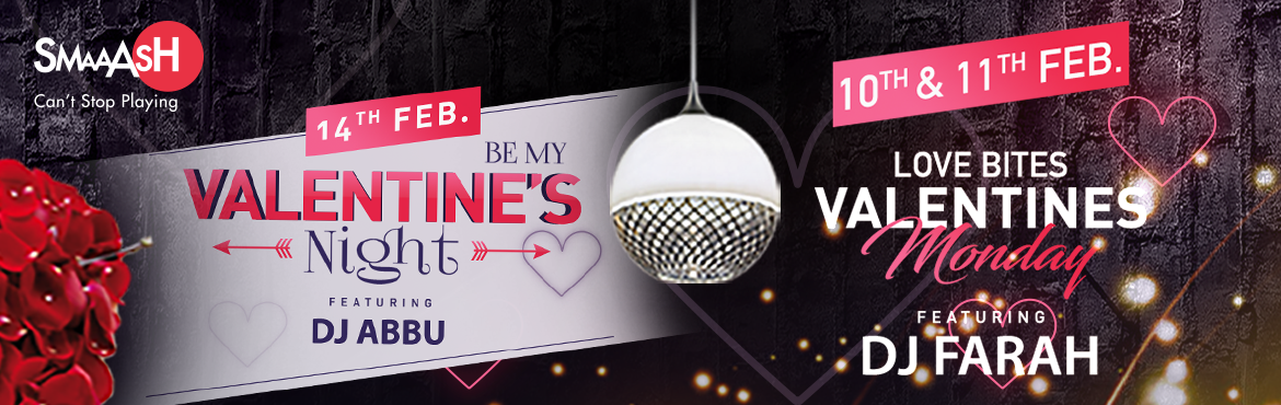 Book Online Tickets for Love Bites Valentines Monday ft. DJ Fara, Hyderabad. VALENTINE\'S SPECIAL WEEK AT SMAAASH Inorbit MallBid goodbye to cliche\' romantic dates and spend this Valentine\'s Day with your loved ones at Smaaash!  INCLUSIONS:   2 games of Bowling + 2 VR Finger Coaster _ 2 Beer/Mocktails +Any 2 Starters f