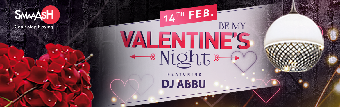 Book Online Tickets for Be MY Valentines Night Special with DJ A, Hyderabad. VALENTINE\'S SPECIAL WEEK AT SMAAASH Inorbit MallBid goodbye to cliche\' romantic dates and spend this Valentine\'s Day with your loved ones at Smaaash!  INCLUSIONS:   2 games of Bowling + 2 VR Finger Coaster _ 2 Beer/Mocktails +Any 2 Starters f