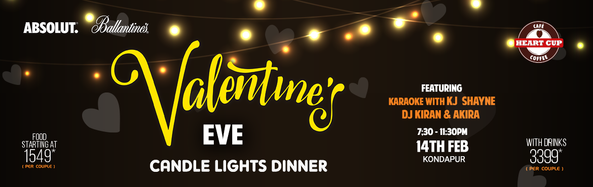 Book Online Tickets for Valentines Day Candle Light Dinner at He, Hyderabad. Events - Karaoke Night(English) followed by DJ music  ARTIST -   KJ  SHAYNE  DJ KIRAN & AKIRA   Menu 1.Soup(Choose Any One) : Veg Hot & Sour Or Garlic Clear Soup Chicken 2.Salad(Choose Any One) : Fathus Salad Veg Or N