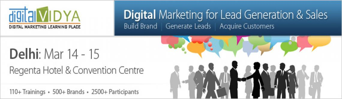 Digital Marketing for Lead Generation & Sales Mar 14 & 15 2013 - Delhi
