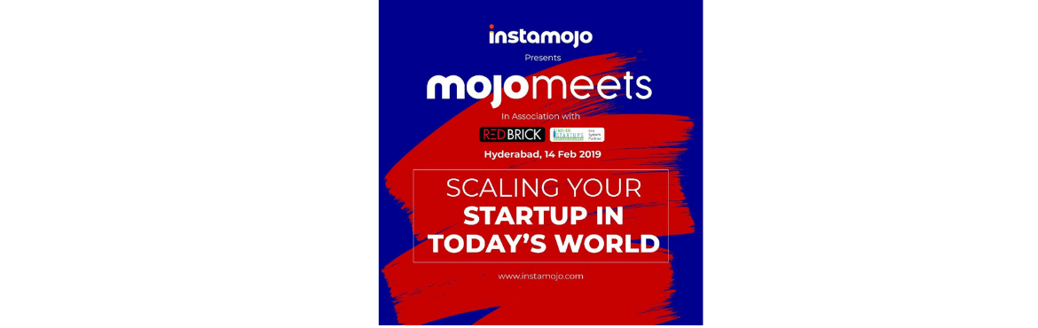 Book Online Tickets for Mojomeet - Scaling Your Startup in Today, Hyderabad.  MojoMeets - Scaling Your Startup in Today\'s World---------------------------------------------------------------------InstaMojo in association with IndianStartups Network presents \