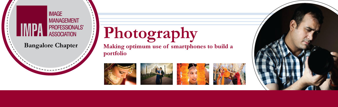 Book Online Tickets for Photography - Making optimum use of smar, Bengaluru. About the expert - Rajesh Pande  Rajesh is one of the top wedding photographers in India and the founder of Bridal Safari (a wedding photography company)  His world is made of love, passion, beauty, emotions and tons of excitement. Rajesh