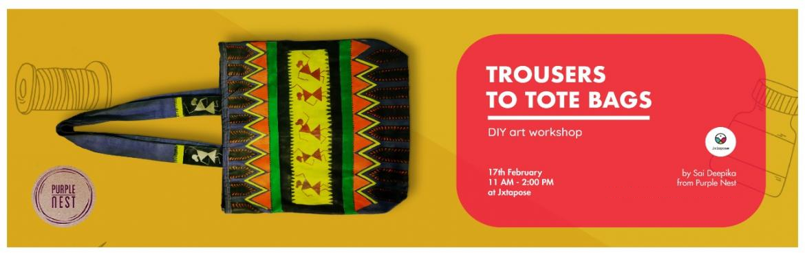 Book Online Tickets for TROUSERS TO TOTE BAGS, Hyderabad. Make yourself a tote bag with an old pair of your own trousers! The perfect example of up cycling, the tote bag workshop by Sai Deepika will teach you an interesting way to recycle old fabrics. See you on 17th Februaruy from 11am to 2pm at Jxtapose!