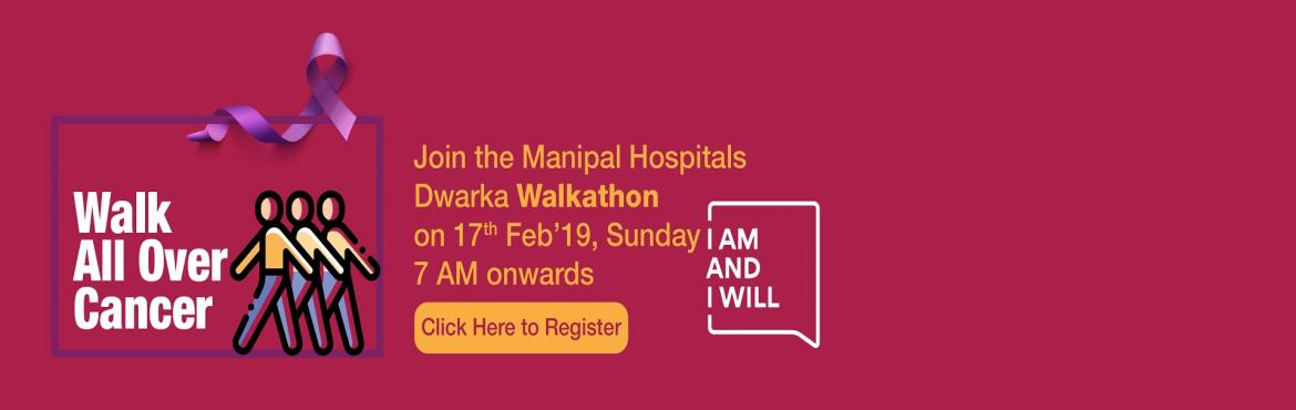 Book Online Tickets for Walkathon - Lets Walk All Over Cancer, New Delhi. WALKATHON-LET\'S WALK ALL OVER CANCER - Free Registration  Date: 17th February 2019 - 17th February 2019 Time: 07:00 AM - 09:00 AM  Venue:  Manipal Hospitals, Dwarka Sector 6 Run stretch: 5 Km  Note:The participants are requested to collect the