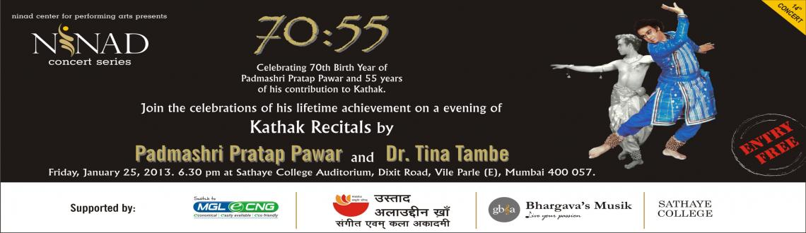 Book Online Tickets for Ninad Concert Series - Padmashri Pratap , Mumbai. Dear Dancers & Dance Lovers,You are cordially invited to 14th Concert of Ninad Concert Series to Celebrate 70:55 70th Birth Year of Padmashri Pratap Pawar and 55 years of his contribution to Kathak. Join the celebrations of his lifetime achieveme