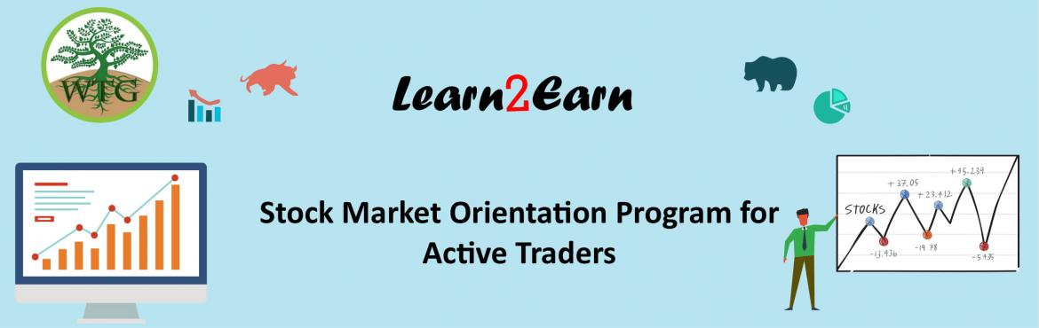 Book Online Tickets for Learn2Earn - For traders in stock market, Hyderabad. Learn how to profitably trade in stock markets.  It's our privilege to inform you that Wealth Tree Group is conducting a freeclassroom seminaron stock market to all the traders who are willing to learn: 1) Critical aspects of