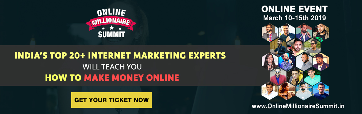 Book Online Tickets for Online Millionaire Summit 2019, Hyderabad. Learn directly from India\'s finest experts about various ways to make money online.    Most people are really passionate but have no clue where to start. There are so many options like Blogging, Dropshipping, Affiliate Marketing, Youtube e