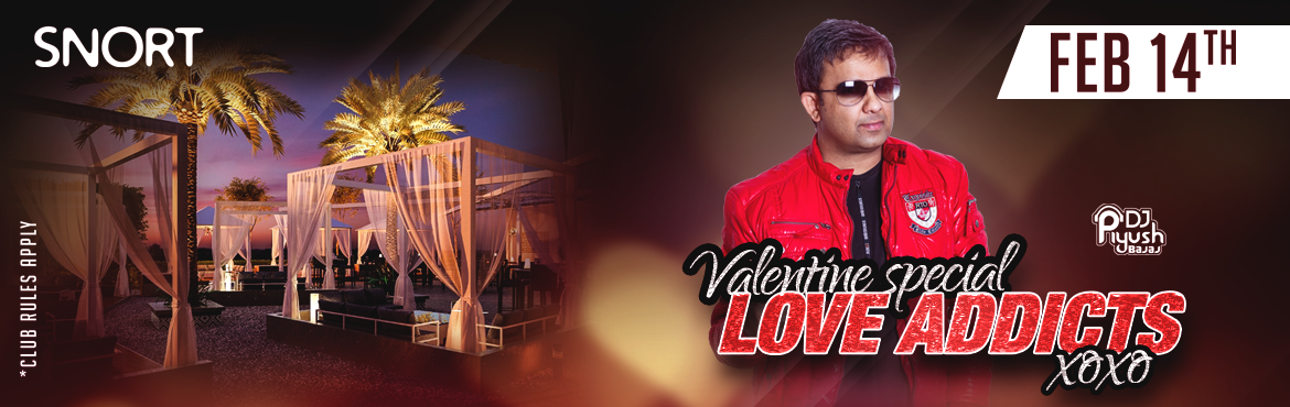 Book Online Tickets for Valentine Special Love Addicts Xoxo at S, Hyderabad. LOVE ADDICTS XOXO at SNORT A Valentine\'s special featuring the rockstar of BDM . DJ Piyush Bajaj Spinning the Best of ROMANTIC Bollywood Music with Twist of Commercial House. Get mesmerised with music & Romantic candle_light_dinner in our open a