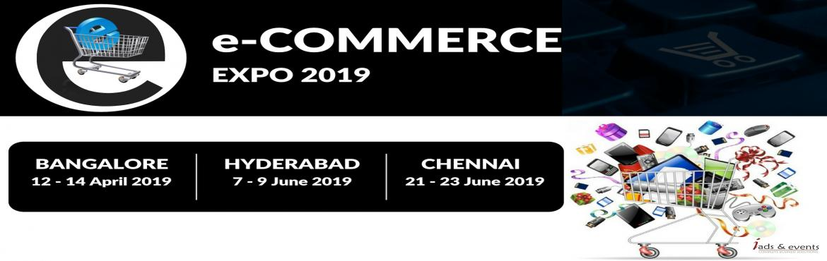 Book Online Tickets for E - COMMERCE 2019, Bengaluru. A \'first-of-its-kind\' special expo conceptualized to create a perfect platform that will bring together the varied businesses in the e-Commerce segment.  - an excellent networking opportunity for the every E-commerce Service Providers, E-busin