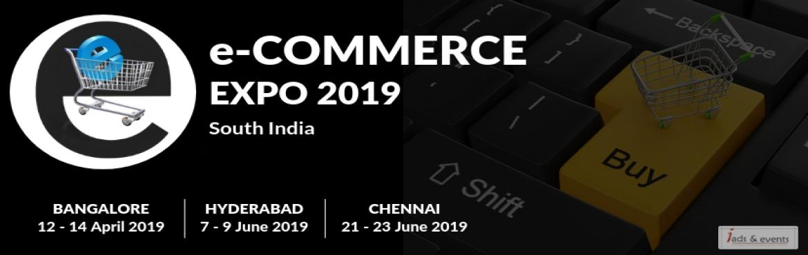Book Online Tickets for E - COMMERCE 2019, Chennai. A \'first-of-its-kind\' special expo conceptualized to create a perfect platform that will bring together the varied businesses in the e-Commerce segment.  - It is an excellent networking opportunity for the every E-commerce Service Providers, E
