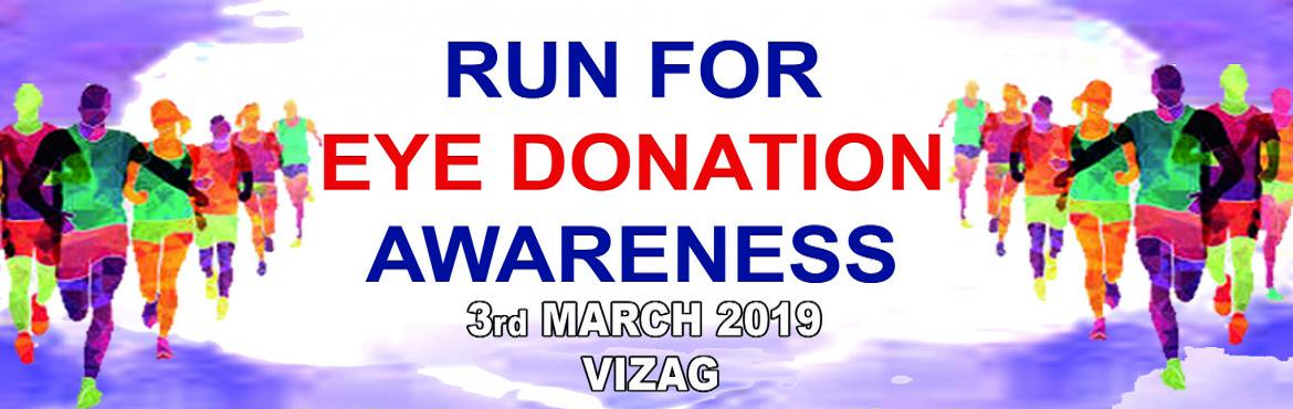 Book Online Tickets for Run For Eye Donation Awareness - 2019 , Visakhapat. You will get : T-Shirts / Medal / Trophy / Certificate / Bib / Energydrink / Waterbottle About Blindness : Blindness is a worldwide problem. Corneal blindness accounts for 0.9%of blindness in India. Approximately 0.12 million people are corneal blind