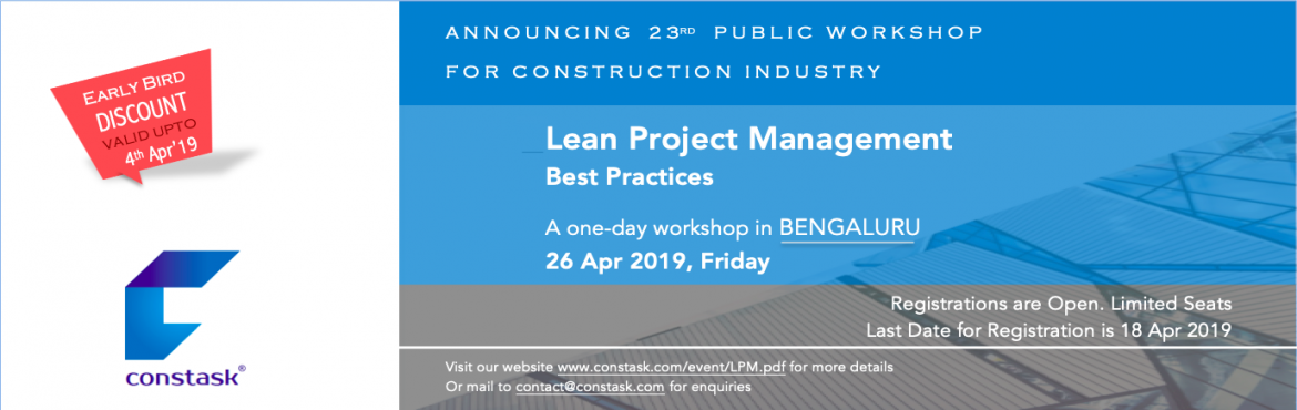 Book Online Tickets for Workshop on Lean Project Management best, Bengaluru. Constask Management Solutions LLP announcing the 23rd Public Workshop on management best practices for construction Industry professionals.   The workshop will discuss the ways to implement collaborative planning framework and best pra