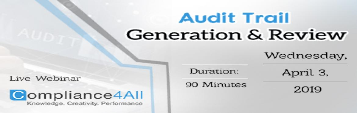 Book Online Tickets for Audit Trail Generation and Review 2019, Fremont.   Overview:These electronic records must be maintained according to regulatory requirements contained within FDA\'s 21 CFR Part 11 for US jurisdictions and Eudralex Volume 4 Annex 11 for EU jurisdictions. Why should you Attend:Attendees will lea