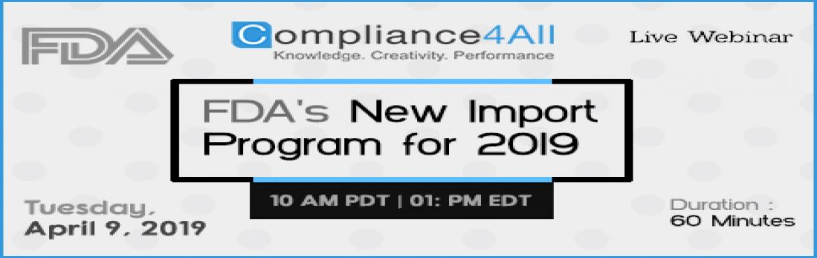 Book Online Tickets for FDAs New Import Program for 2019, Fremont.   Overview:In this interactive session author will discuss about the FDA\'s required information for the PREDICT software screening prior to entry and Custom\'s Harmonized Tariff Schedule (HTS). Why should you Attend:The new import entry filing