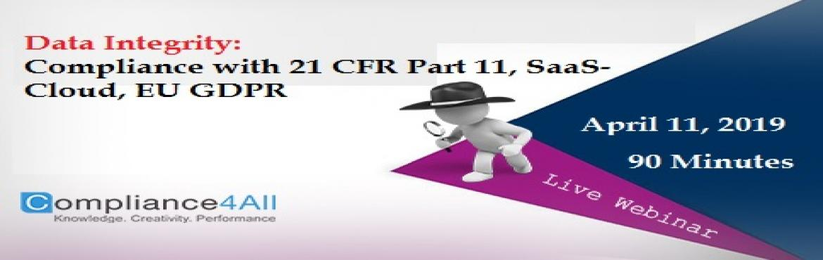 Book Online Tickets for Data Integrity: Compliance with 21 CFR P, Fremont. Overview: This webinar describes exactly what is required for compliance with Part 11 and the European equivalent Annex 11 for local, SaaS/Cloud hosted applications. Areas Covered in the Session:What 21 CFR Part 11 means todayPurpose of Part 11What d